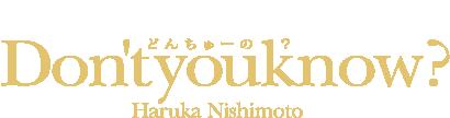 Don't You Know Haruka Nishimoto